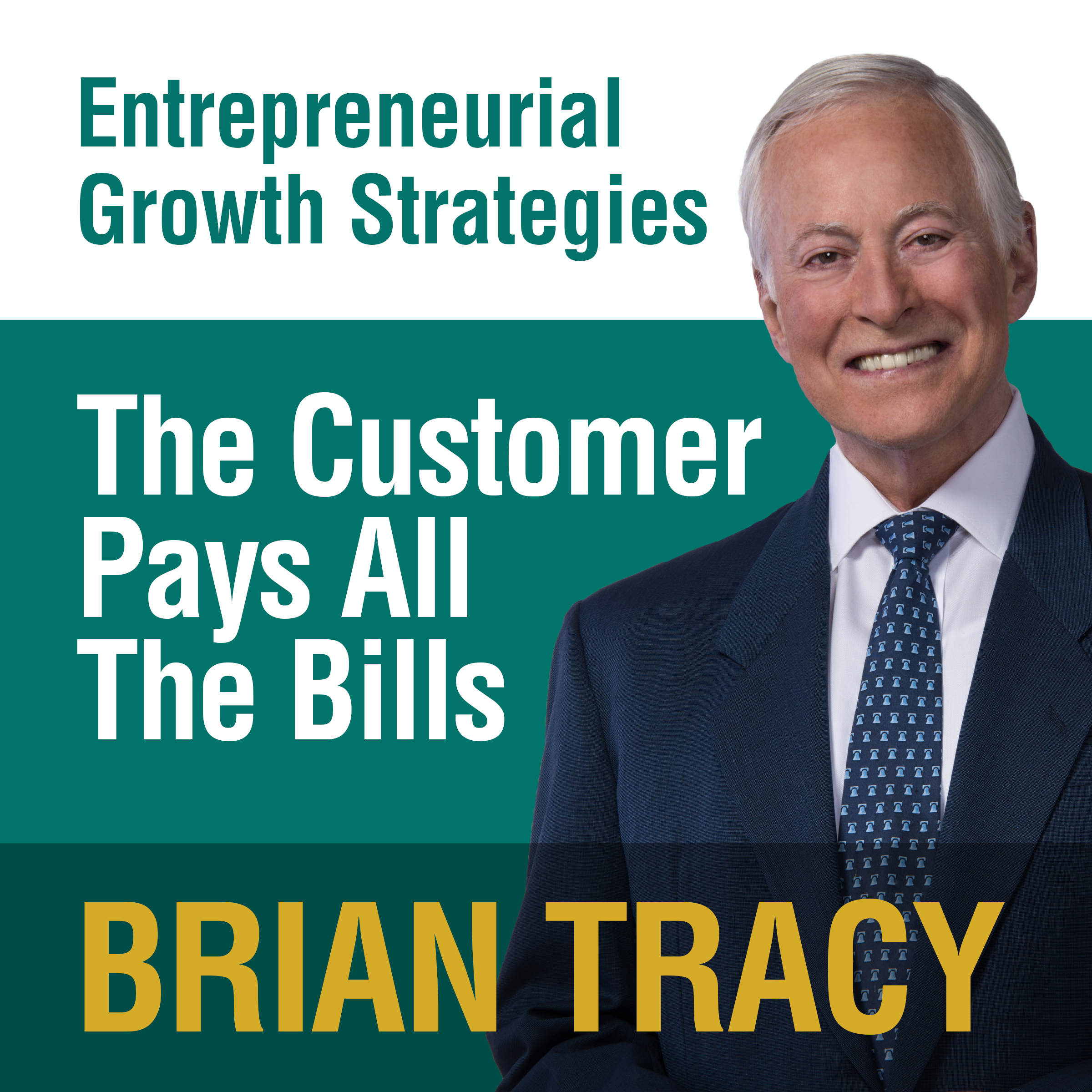 Printable The Customer Pays All the Bills: Entrepreneural Growth Strategies Audiobook Cover Art