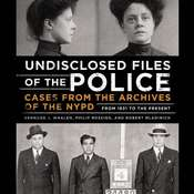 Undisclosed Files of the Police: Cases from the Archives of the NYPD from 1831 to the Present Audiobook, by Bernard Whalen, Philip Messing, Robert Mladinich
