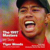 The 1997 Masters: My Story Audiobook, by Tiger Woods
