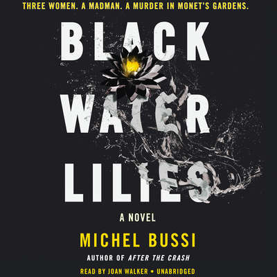 Black Water Lilies: A Novel Audiobook, by Michel Bussi