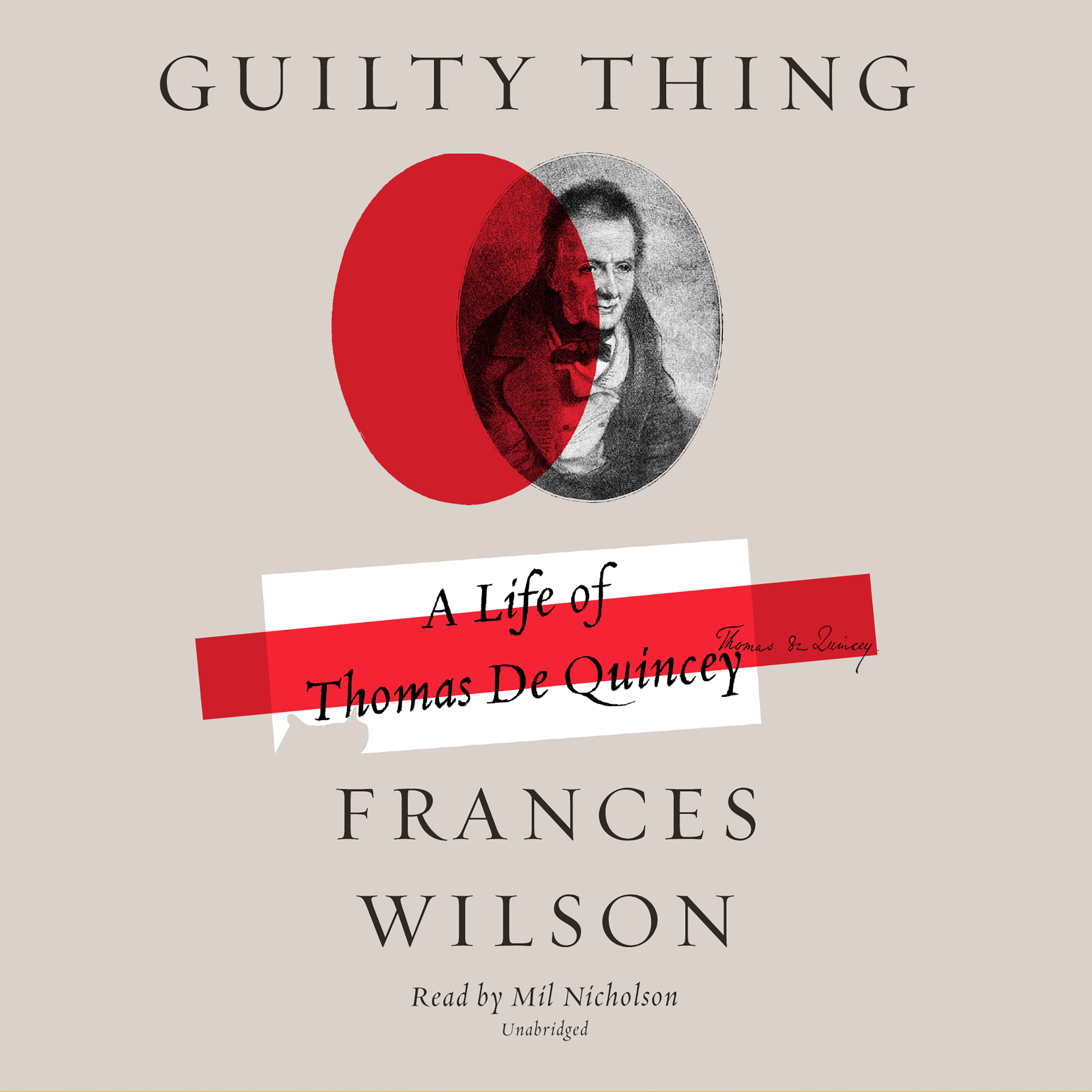 Printable Guilty Thing: A Life of Thomas De Quincey Audiobook Cover Art