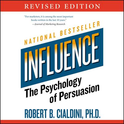 Influence: The Psychology of Persuasion Audiobook, by Robert B. Cialdini