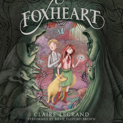 Foxheart Audiobook, by Claire Legrand