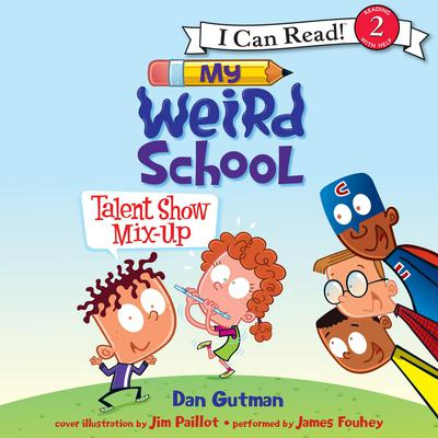 My Weird School: Talent Show Mix-Up Audiobook, by Dan Gutman