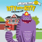 Itty Bitty Kitty: Firehouse Fun, by Joan Holub