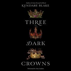 Three Dark Crowns Audiobook, by Kendare Blake