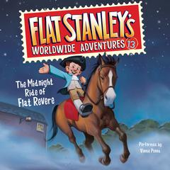 Flat Stanleys Worldwide Adventures #13: The Midnight Ride of Flat Revere Unabri Audiobook, by Jeff Brown