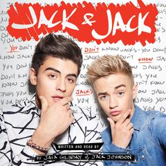 Jack & Jack: You Dont Know Jacks: You Don't Know Jacks Audiobook, by Jack Gilinsky, Jack Johnson