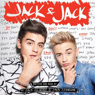 Jack & Jack: You Dont Know Jacks: You Don't Know Jacks Audiobook, by Jack Gilinsky