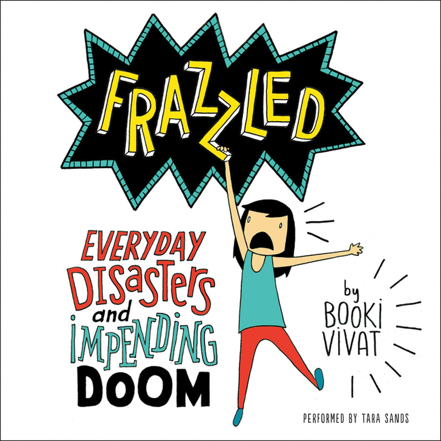 Printable Frazzled: Everyday Disasters and Impending Doom Audiobook Cover Art