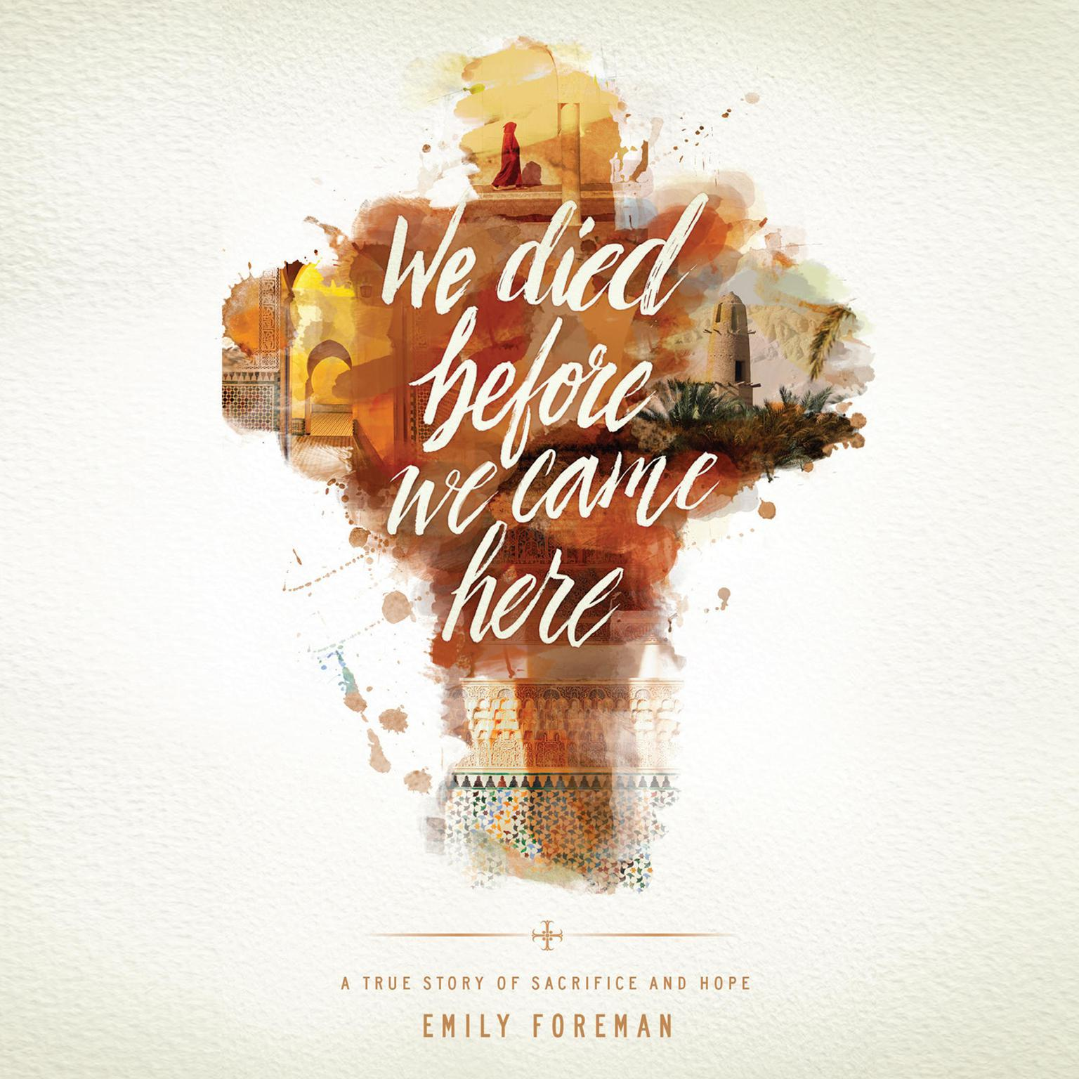 Printable We Died Before We Came Here: A True Story of Sacrifice and Hope Audiobook Cover Art