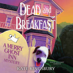 Dead and Breakfast: A Merry Ghost Inn Mystery Audiobook, by Kate Kingsbury