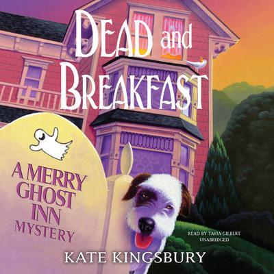 Dead and Breakfast: A Merry Ghost Inn Mystery Audiobook, by Kate Kingsbury