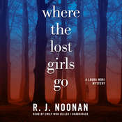 Where the Lost Girls Go: A Laura Mori Mystery, by Rosalind Noonan