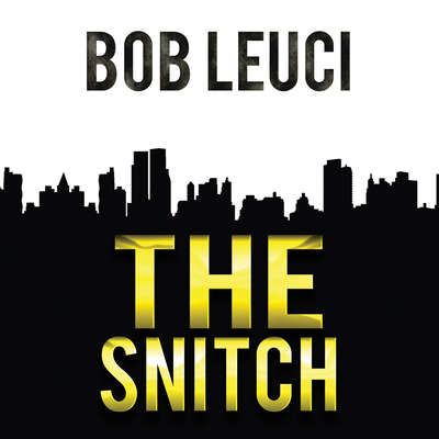 The Snitch Audiobook, by Robert Leuci