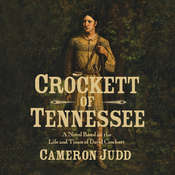 Crockett of Tennessee: A Novel Based on the Life and Times of David Crockett Audiobook, by Cameron Judd