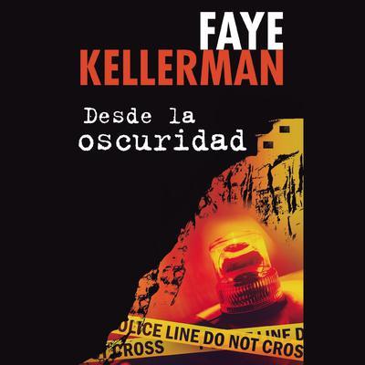 Desde la oscuridad Audiobook, by Faye Kellerman