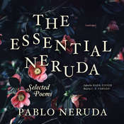 The Essential Neruda: Selected Poems Audiobook, by Pablo Neruda