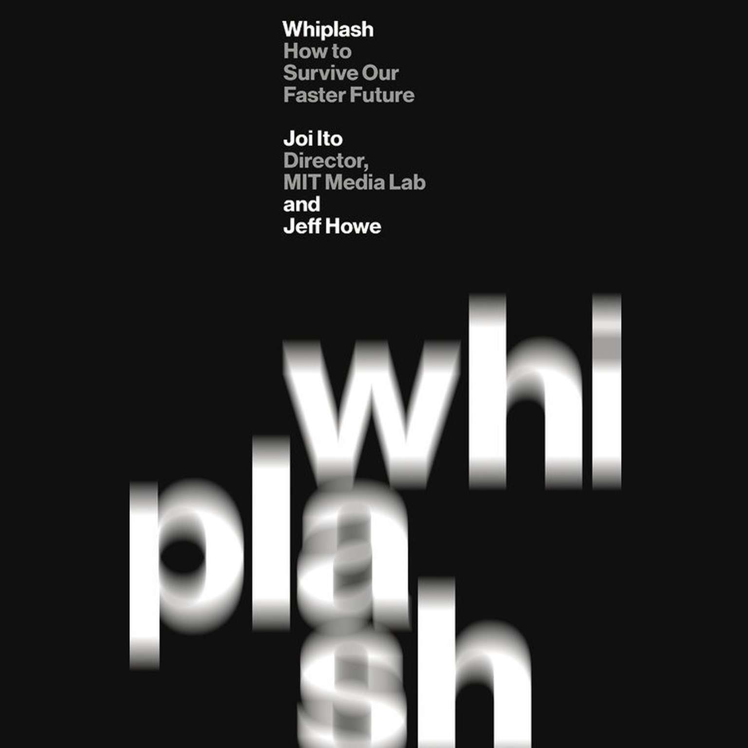 Printable Whiplash: How to Survive Our Faster Future Audiobook Cover Art