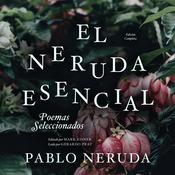 El Neruda Esencial: Poemas Seleccionados Audiobook, by Pablo Neruda