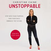Unstoppable: Running the Race You Were Born To Win, by Christine Caine