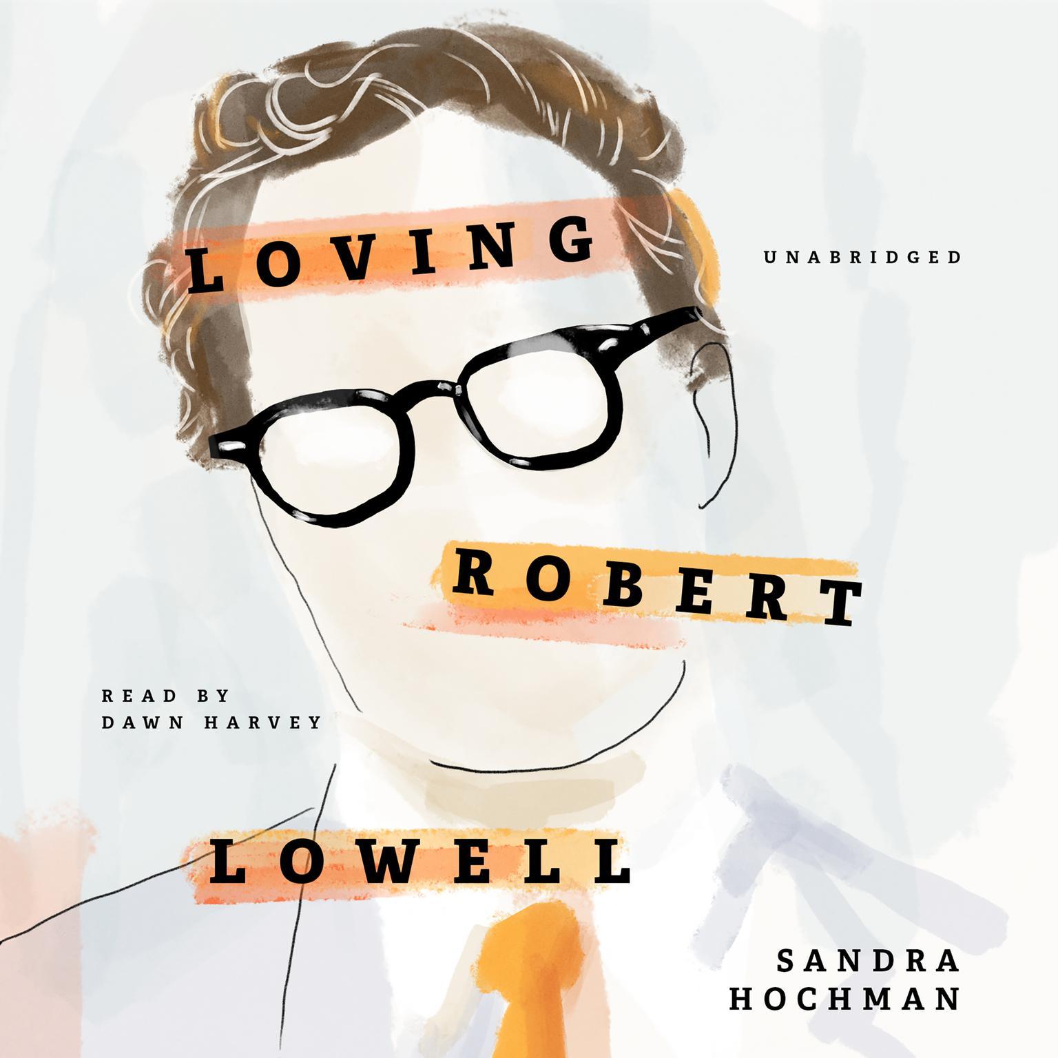 Printable Loving Robert Lowell Audiobook Cover Art