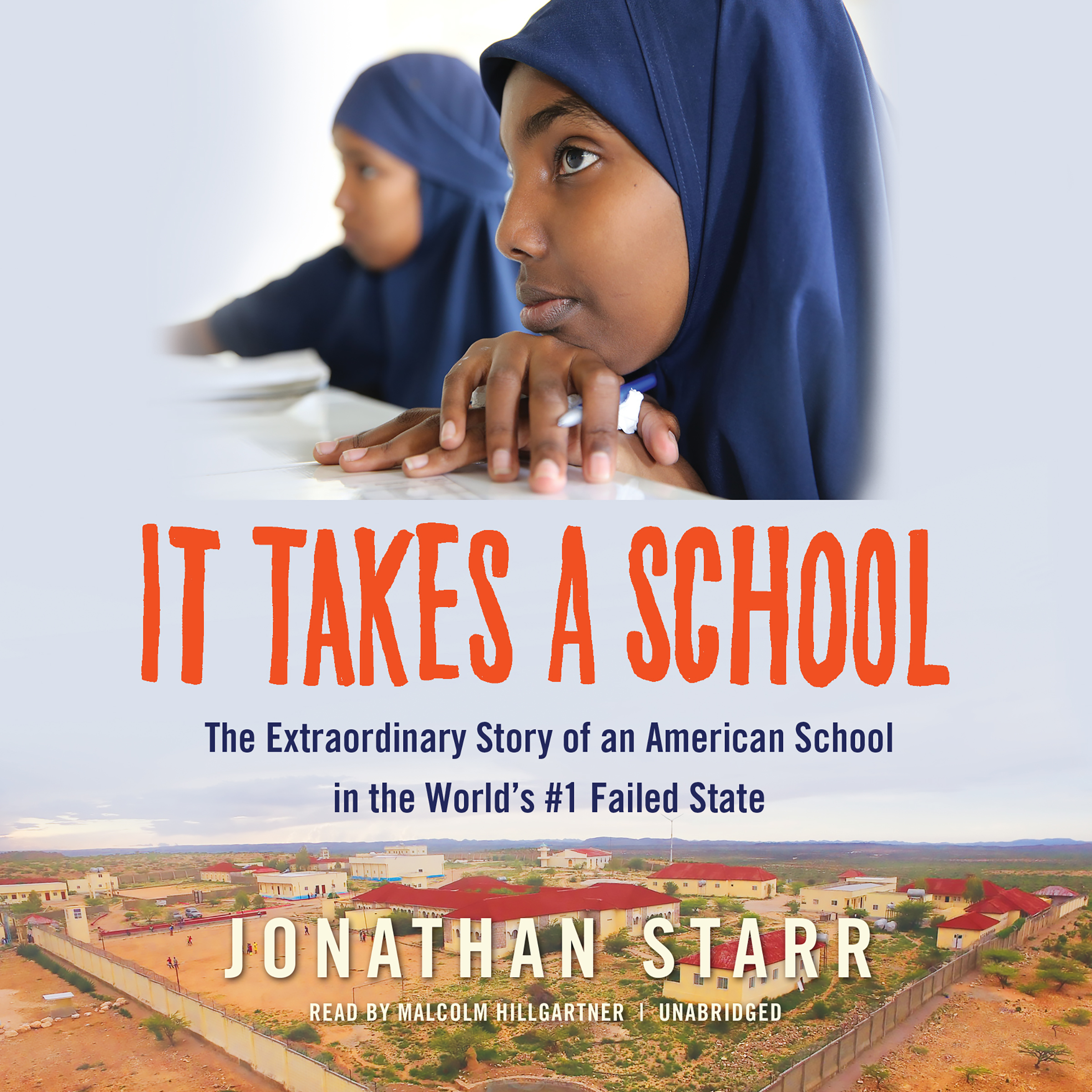Printable It Takes a School: The Extraordinary Story of an American School in the World's #1 Failed State Audiobook Cover Art