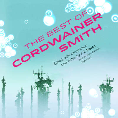 The Best of Cordwainer Smith Audiobook, by Cordwainer Smith