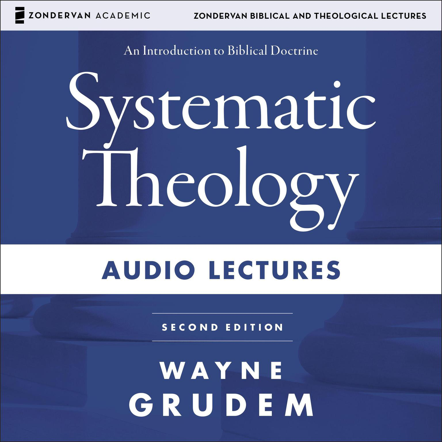 Printable Systematic Theology: Audio Lectures: An Introduction to Biblical Doctrine Audiobook Cover Art