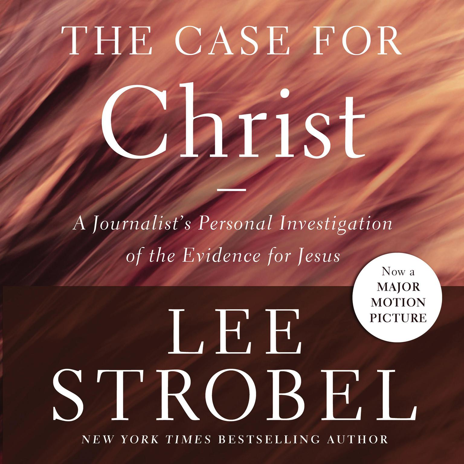 Printable The Case for Christ: A Journalist's Personal Investigation of the Evidence for Jesus Audiobook Cover Art
