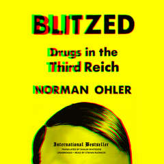 Blitzed: Drugs in the Third Reich Audiobook, by Norman Ohler