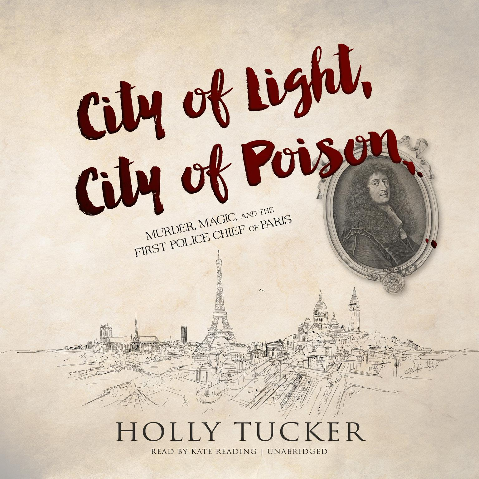 Printable City of Light, City of Poison: Murder, Magic, and the First Police Chief of Paris Audiobook Cover Art