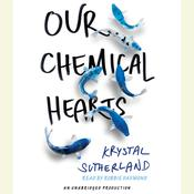 Our Chemical Hearts, by Krystal Sutherland