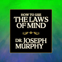 How to Use the Laws Mind Audiobook, by Joseph Murphy