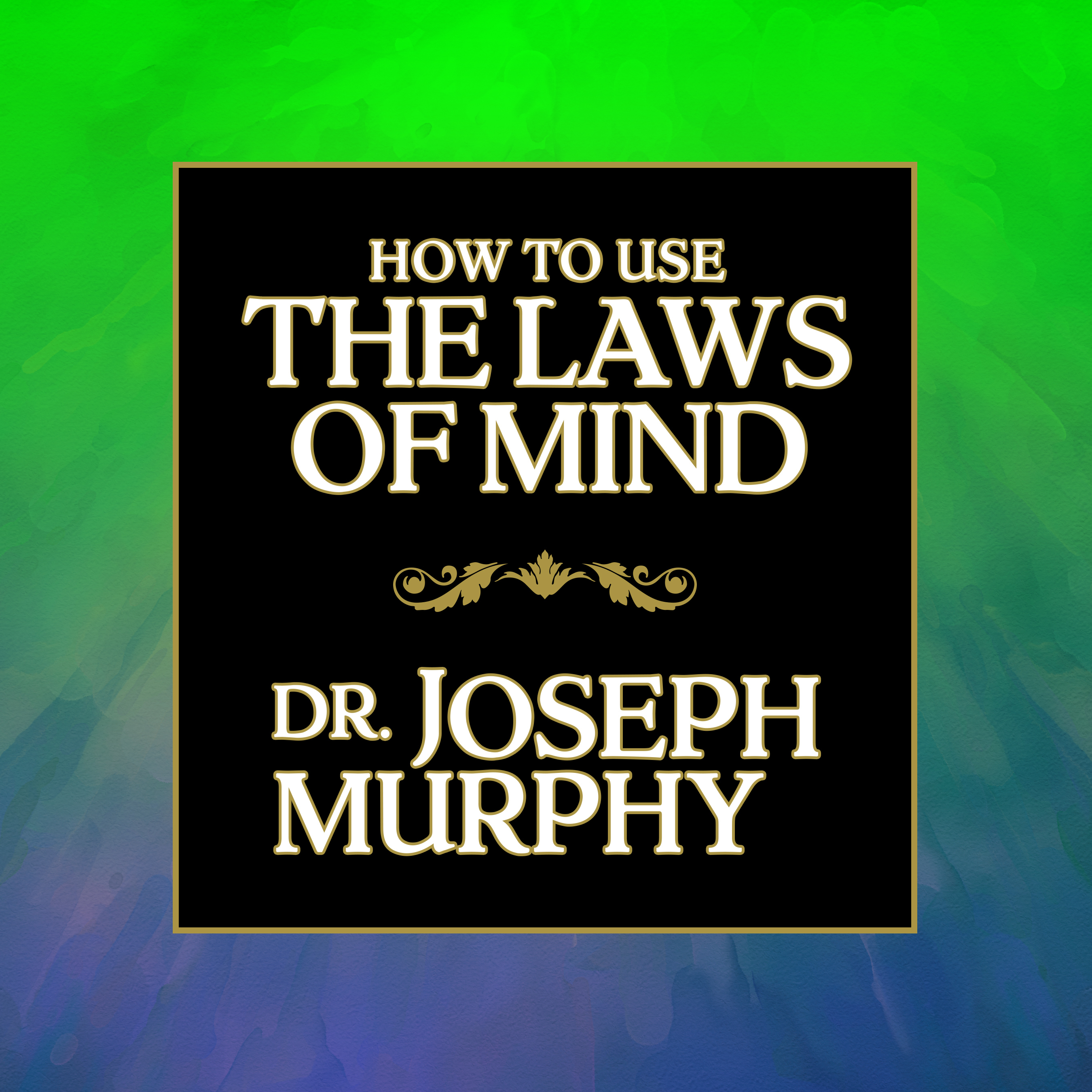 Printable How to Use the Laws of Mind Audiobook Cover Art