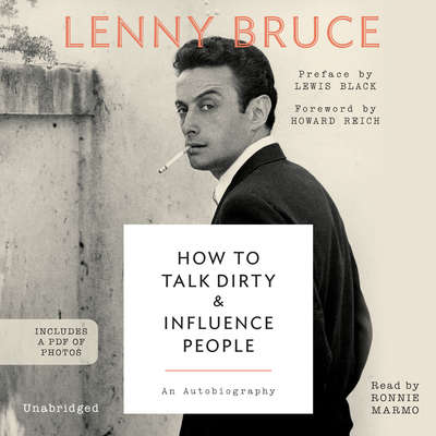 How to Talk Dirty and Influence People: An Autobiography Audiobook, by Lenny Bruce