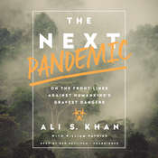 The Next Pandemic: On the Front Lines Against Humankinds Gravest Dangers Audiobook, by Ali S. Khan, William Patrick