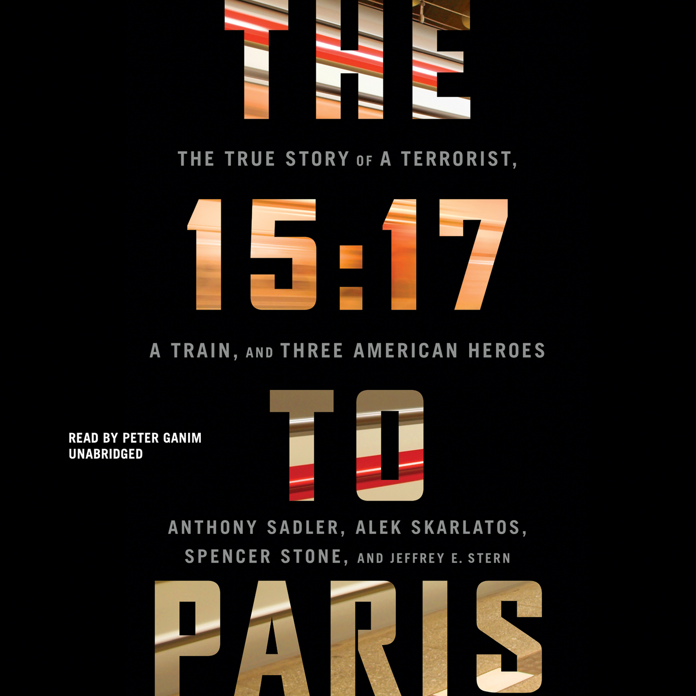 Printable The 15:17 to Paris: The True Story of a Terrorist, a Train, and Three American Heroes Audiobook Cover Art
