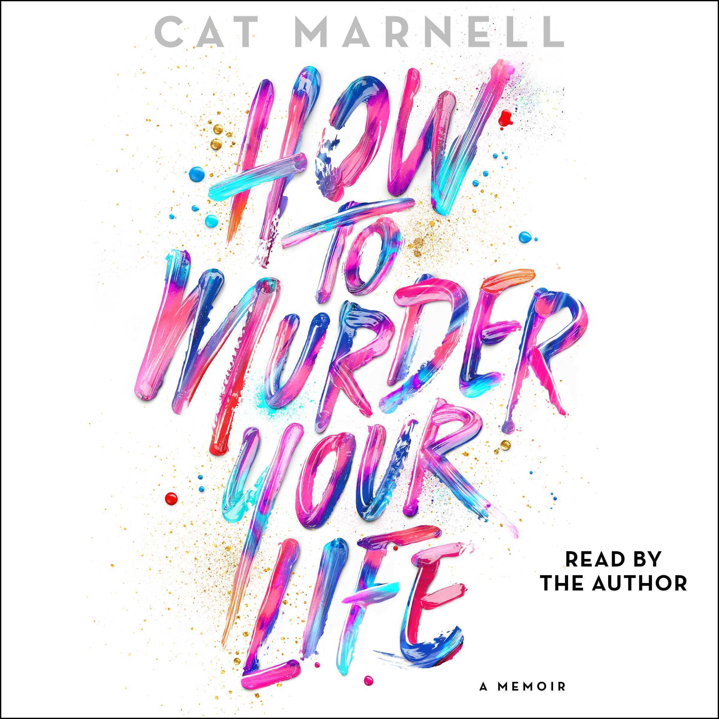 Printable How to Murder Your Life: A Memoir Audiobook Cover Art