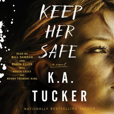 Keep Her Safe: A Novel Audiobook, by K. A. Tucker