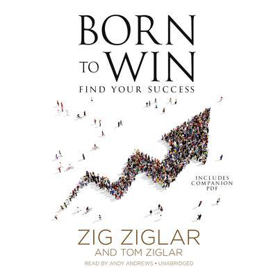 Born to Win: Find Your Success Audiobook, by Zig Ziglar