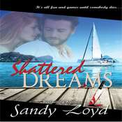Shattered Dreams Audiobook, by Sandy Loyd