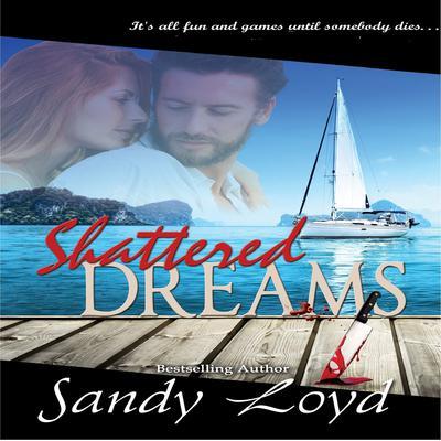 Shattered Dreams Audiobook, by Sandy Loyd