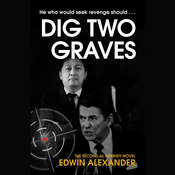 Dig Two Graves Audiobook, by Edwin Alexander