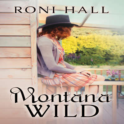 Montana Wild Audiobook, by Roni Hall