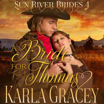 Mail Order Bride: A Bride for Thomas  Audiobook, by Karla Gracey