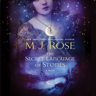 The Secret Language of Stones Audiobook, by M. J. Rose