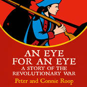 An Eye for an Eye: A Story of the Revolutionary War, by Peter & Connie Roop