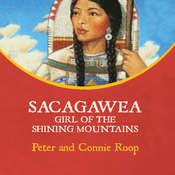 Sacagawea: Girl of the Shining Mountains Audiobook, by Peter & Connie Roop, Christina Moore