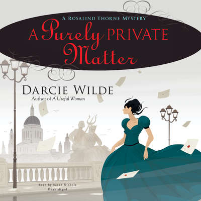 A Purely Private Matter: A Rosalind Thorne Mystery Audiobook, by Darcie Wilde